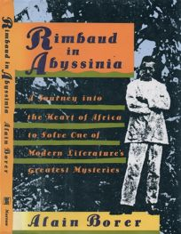 Rimbaud in Abyssinia: A Journey Into the Heart of Africa to Solve One of Modern Literatures.....