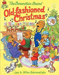 The Berenstain Bears%E2%80%99 Old-Fashioned Christmas