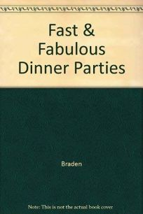 Fast and Fabulous Dinner Parties