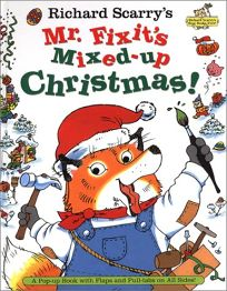 Richard Scarrys Mr. Fixits Mixed-Up Christmas!: A Pop-Up Book with Flaps and Pull-Tabs on All Sides!