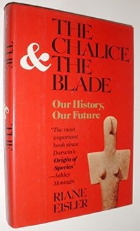 The Chalice and the Blade: Our History