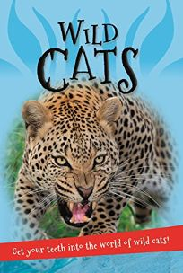 Its All About... Wild Cats: Everything You Want to Know about Big Cats in One Amazing Book