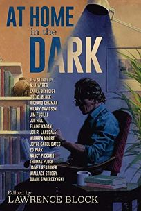 Mystery/Thriller Book Review: At Home in the Dark by Edited by Lawrence Block. Subterranean, $50 (360p) ISBN 978-1-59606-917-6