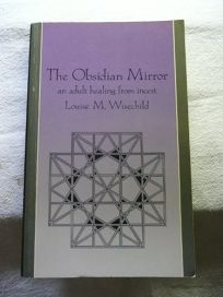 The Obsidian Mirror: An Adult Healing from Incest