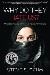 Why Do They Hate Us?: Making Peace with the Muslim World