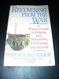 Recovering from the War: A Womans Guide to Helping Your Vietnam Vet