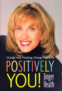 Positively You!: Change Your Thinking