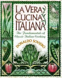 La Vera Cucina Italiana: The Fundamentals of Classical Italian Cooking