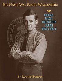 His Name Was Raoul Wallenberg: Courage