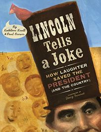 Lincoln Tells a Joke: How Laughter Saved the President and the Country