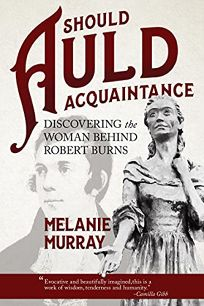 Should Auld Acquaintance: Discovering the Woman Behind Robert Burns