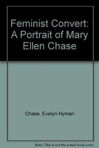 Feminist Convert: A Portrait of Mary Ellen Chase