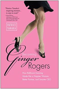 Becoming Ginger Rogers: How Ballroom Dancing Made Me a Happier Woman