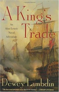 A Kings Trade: An Alan Lewrie Naval Adventure