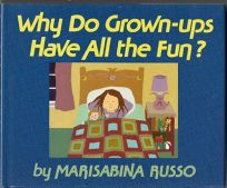 Why Do Grown-Ups Have All the Fun?