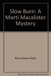 Slow Burn: A Marti Macalister Mystery