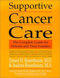 SUPPORTIVE CANCER CARE: The Complete Guide for Patients and Their Families
