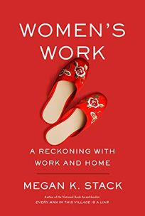 Women's Work: A Reckoning with Work and Home