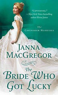 The Bride Who Got Lucky: Cavensham Heiresses