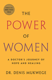 The Power of Women: A Doctor's Journey of Hope and Healing