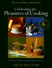 Celebrating the Pleasures of Cooking: 145 Recipes Commemorating Cooking in America