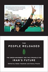 The People Reloaded: The Green Movement and the Struggle for Irans Future