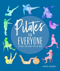 Pilates for Everyone: 50 Poses for Every Type of Body