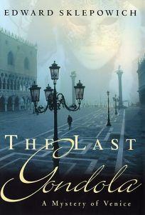 THE LAST GONDOLA: A Mystery of Venice