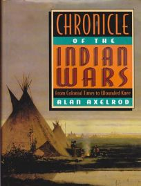 Chronicle of the Indian Wars: From Colonial Times to Wounded Knee