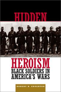 Hidden Heroism: Black Soldiers in Americas Wars from Colonial Times to Today