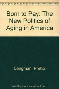 Born to Pay: The New Politics of Aging in America