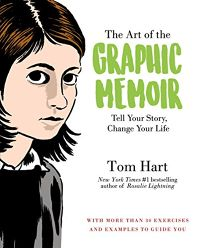 The Art of the Graphic Memoir: Tell Your Story