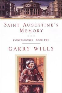 SAINT AUGUSTINES MEMORY: Confessiones Book Two