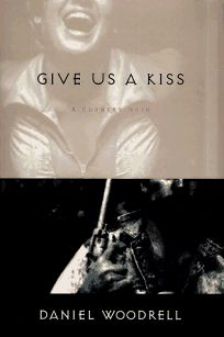 Give Us a Kiss: A Country Noir