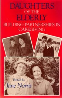 Daughters of the Elderly: Building Partnerships in Caregiving