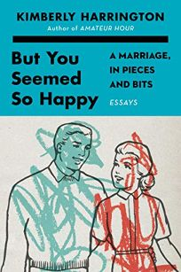 But You Seemed So Happy: A Marriage