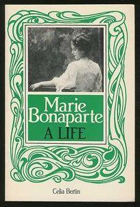 Marie Bonaparte: A Life