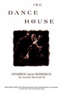 The Dance House: Stories from Rosebud