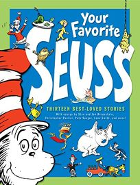 Your Favorite Seuss: A Bakers Dozen by the One and Only Dr. Seuss