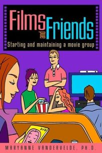 FILMS AND FRIENDS: Starting and Maintaining a Movie Group