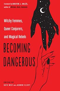 Becoming Dangerous: Witchy Femmes