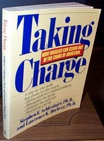 Taking Charge: How Families Can Climb Out of the Chaos of Addiction-- And Flourish