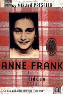 Children S Book Review Anne Frank A Hidden Life By