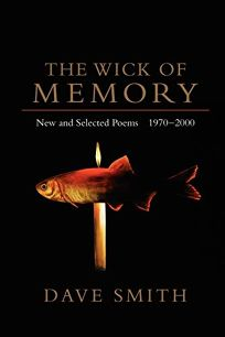 The Wick of Memory: New and Selected Poems