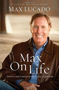 Max on Life: Answers and Inspiration for Todays Questions