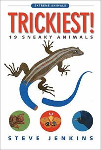 Trickiest!: 19 Sneaky Animals
