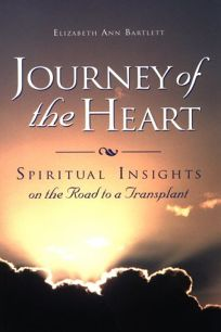 Journey of the Heart: Spiritual Insights on the Road to a Transplant