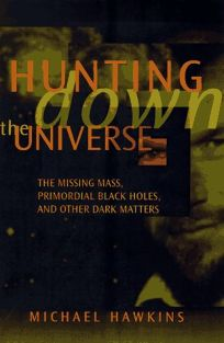 Hunting Down the Universe: The Missing Mass