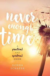 Never Enough Time: A Practical and Spiritual Guide