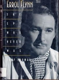Errol Flynn: The Spy Who Never Was